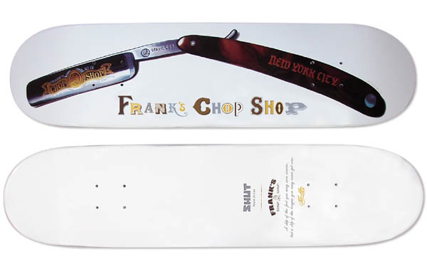 Frank's Chop Shop x SHUT Skate Deck